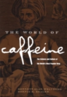 The World of Caffeine : The Science and Culture of the World's Most Popular Drug, PDF eBook