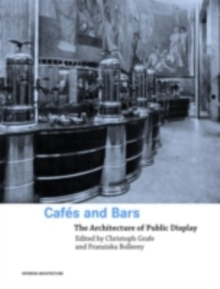 Cafes and Bars : The Architecture of Public Display, PDF eBook