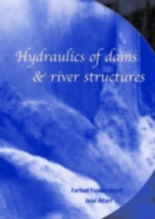 Hydraulics of Dams and River Structures : Proceedings of the International Conference, Tehran, Iran, 26-28 April 2004, PDF eBook