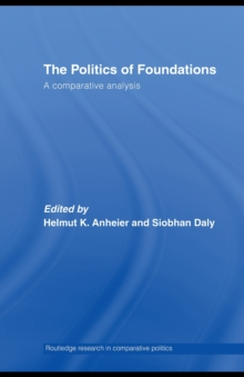 The Politics of Foundations : A Comparative Analysis, PDF eBook