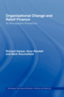 Organisational Change and Retail Finance : An Ethnographic Perspective, PDF eBook