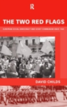 The Two Red Flags : European Social Democracy and Soviet Communism since 1945, PDF eBook