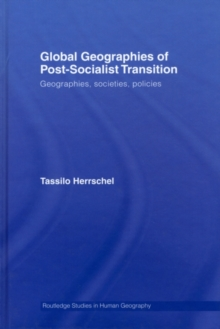 Global Geographies of Post-Socialist Transition : Geographies, societies, policies, PDF eBook