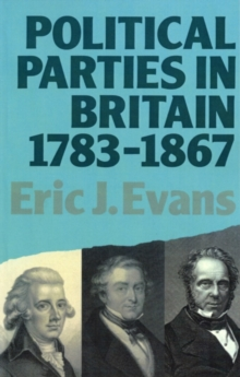 Political Parties in Britain 1783-1867, PDF eBook
