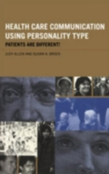 Health Care Communication Using Personality Type : Patients are Different!, PDF eBook
