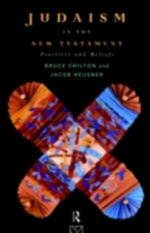 Judaism in the New Testament : Practices and Beliefs, PDF eBook