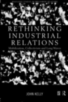 Rethinking Industrial Relations : Mobilisation, Collectivism and Long Waves, PDF eBook