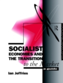 Socialist Economies and the Transition to the Market : A Guide, PDF eBook