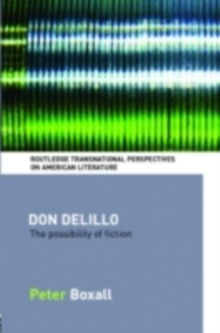 Don DeLillo : The Possibility of Fiction, PDF eBook