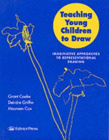 Teaching Young Children to Draw : Imaginative Approaches to Representational Drawing, PDF eBook