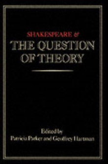 Shakespeare and the Question of Theory, PDF eBook