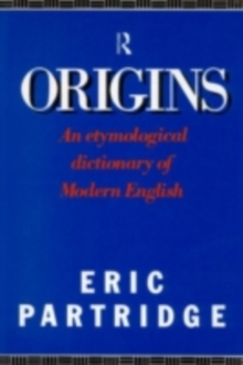 Origins : A Short Etymological Dictionary of Modern English, PDF eBook