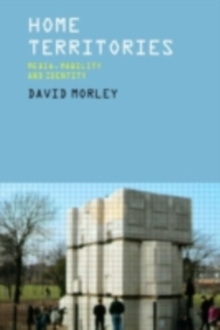 Home Territories : Media, Mobility and Identity, PDF eBook