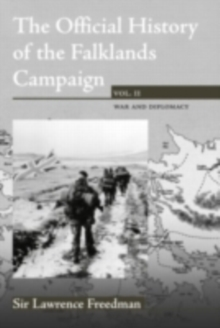 The Official History of the Falklands, Vol 2 : The 1982 Falklands War and it's Aftermath, PDF eBook
