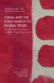 China and the Long March to Global Trade : The Accession of China to the World Trade Organization, PDF eBook