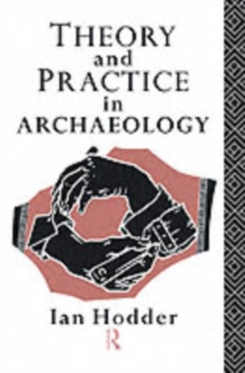 Theory and Practice in Archaeology, PDF eBook