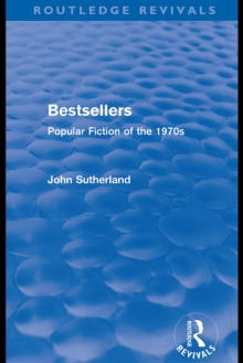Bestsellers (Routledge Revivals) : Popular Fiction of the 1970s, EPUB eBook