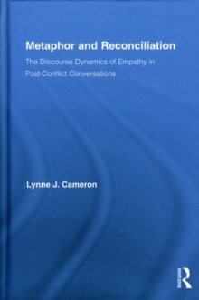 Metaphor and Reconciliation : The Discourse Dynamics of Empathy in Post-Conflict Conversations, EPUB eBook
