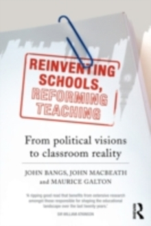 Reinventing Schools, Reforming Teaching : From Political Visions to Classroom Reality, EPUB eBook