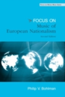 Focus: Music, Nationalism, and the Making of the New Europe, EPUB eBook