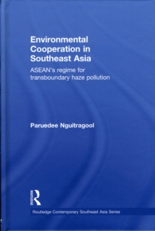 Environmental Cooperation in Southeast Asia : ASEAN's Regime for Trans-boundary Haze Pollution, EPUB eBook