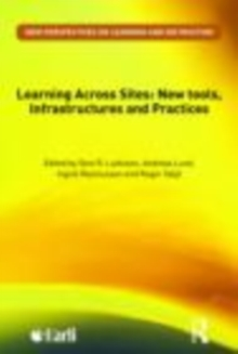 Learning Across Sites : New Tools, Infrastructures and Practices, EPUB eBook