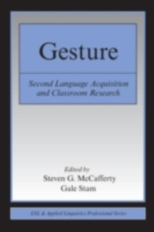 Gesture : Second Language Acquistion and Classroom Research, PDF eBook