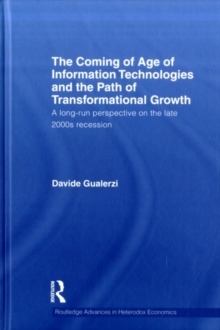 The Coming of Age of Information Technologies and the Path of Transformational Growth : A Long-Run Perspective on the Late 2000s Recession, PDF eBook