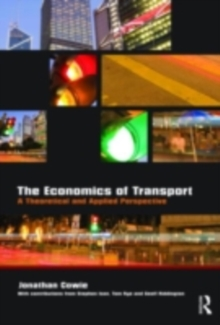 The Economics of Transport : A Theoretical and Applied Perspective, PDF eBook