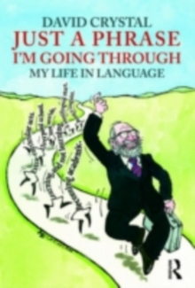Just A Phrase I'm Going Through : My Life in Language, PDF eBook