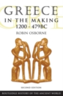 Greece in the Making 1200-479 BC, PDF eBook