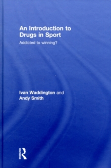 An Introduction to Drugs in Sport : Addicted to Winning?, PDF eBook