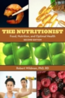 The Nutritionist : Food, Nutrition, and Optimal Health, 2nd Edition, PDF eBook