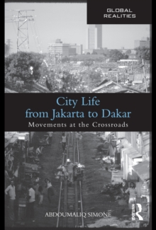 City Life from Jakarta to Dakar : Movements at the Crossroads, EPUB eBook