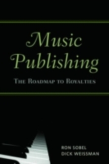 Music Publishing : The Roadmap to Royalties, PDF eBook