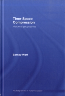 Time-Space Compression : Historical Geographies, PDF eBook