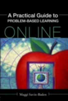 A Practical Guide to Problem-Based Learning Online, PDF eBook