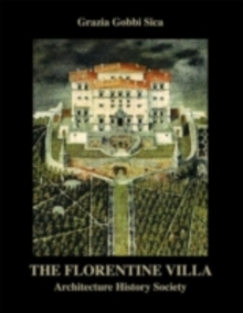 The Florentine Villa : Architecture  History  Society, PDF eBook