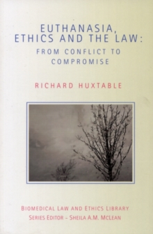 Euthanasia, Ethics, and the Law : From Conflict to Compromise, PDF eBook