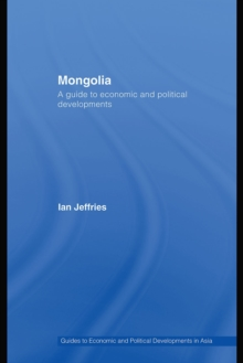 Mongolia : A Guide to Economic and Political Developments, PDF eBook