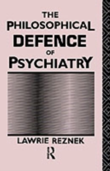The Philosophical Defence of Psychiatry, PDF eBook