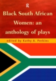 Black South African Women : An Anthology of Plays, PDF eBook