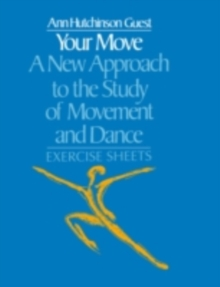 Your Move: A New Approach to the Study of Movement and Dance : A Teachers Guide, PDF eBook