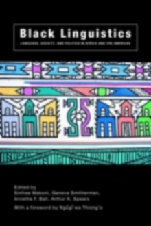 Black Linguistics : Language, Society and Politics in Africa and the Americas, PDF eBook