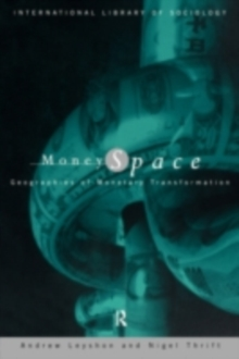 Money/Space : Geographies of Monetary Transformation, PDF eBook