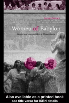 Women of Babylon : Gender and Representation in Mesopotamia, PDF eBook