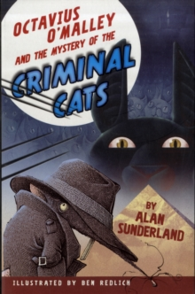 Octavius O'Malley And The Mystery Of The Criminal Cats, Paperback / softback Book
