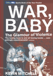 War, Baby : The Glamour of Violence, Paperback Book