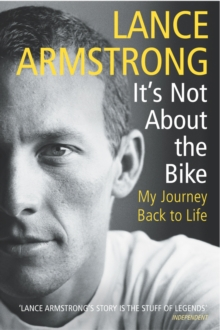 It's Not About the Bike : My Journey Back to Life, Paperback Book