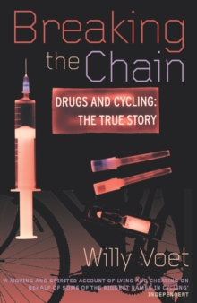 Breaking The Chain : Drugs and Cycling - The True Story, Paperback / softback Book